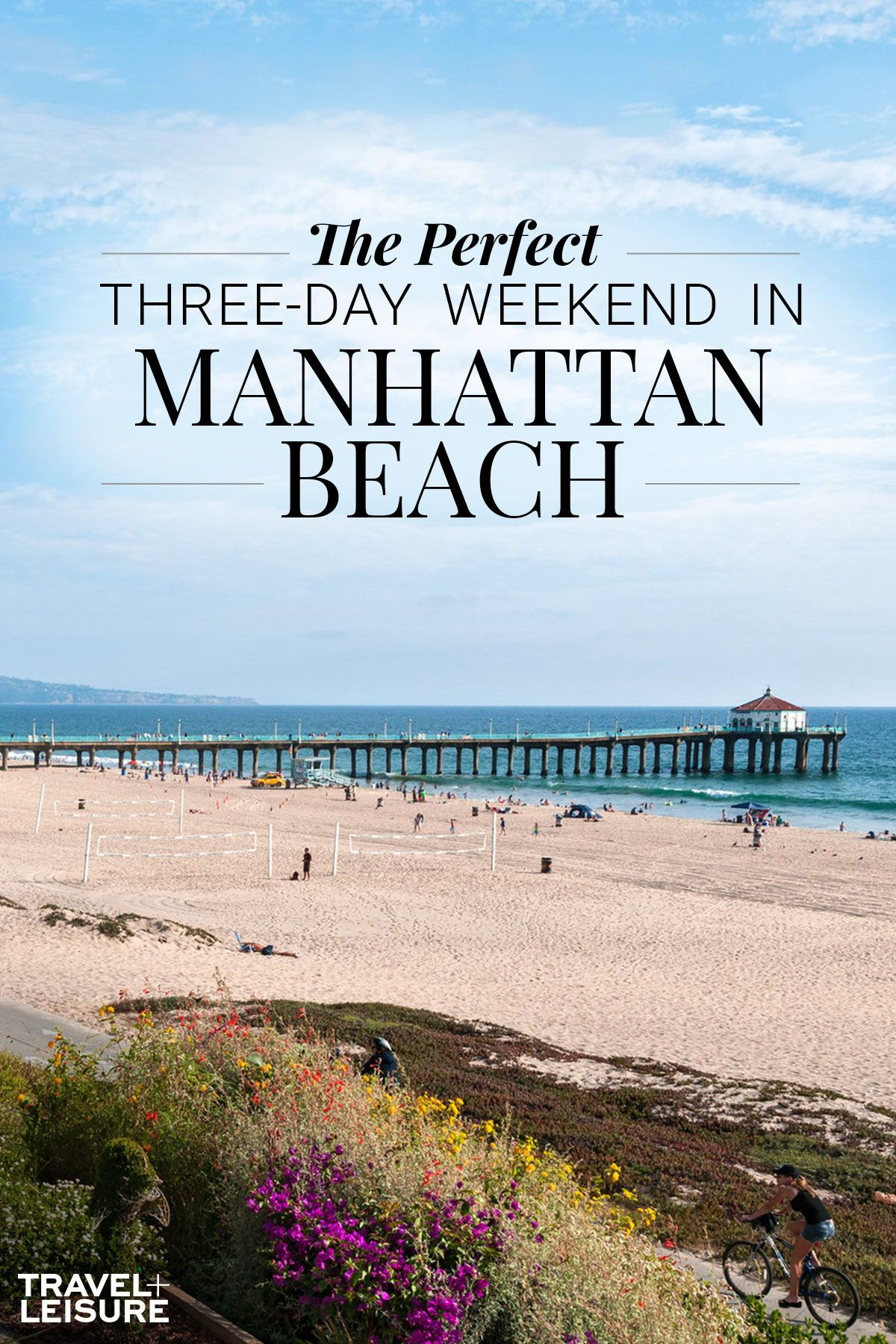 The Perfect Three Day Weekend In L A S Beach Cities