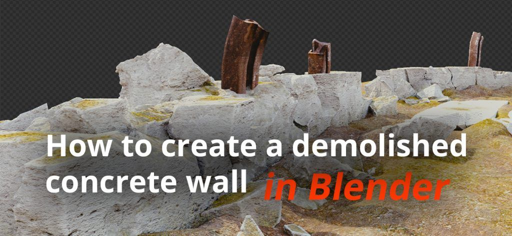 How to create a demolished concrete wall in Blender