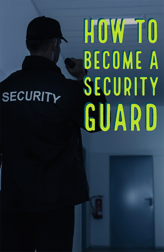 How To Become A Security Guard Connect With Your Potential Job