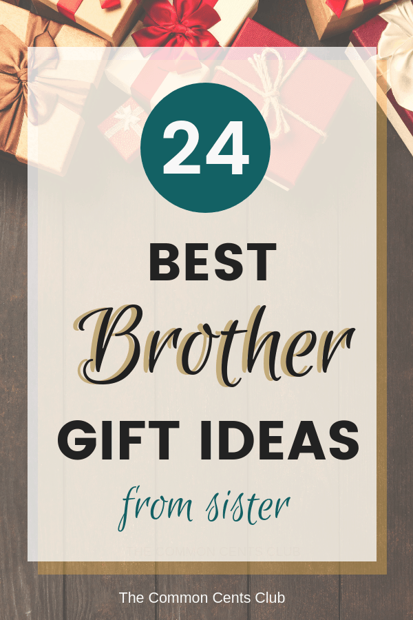 24 Best Gifts For Brother Get Him Something Cool He Will Love The Common Cents Club In 2020 Best Gift For Brother Christmas Gifts For Brother Gifts For Brother