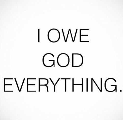 Everything Every Good Thing Comes From God And My Life Is