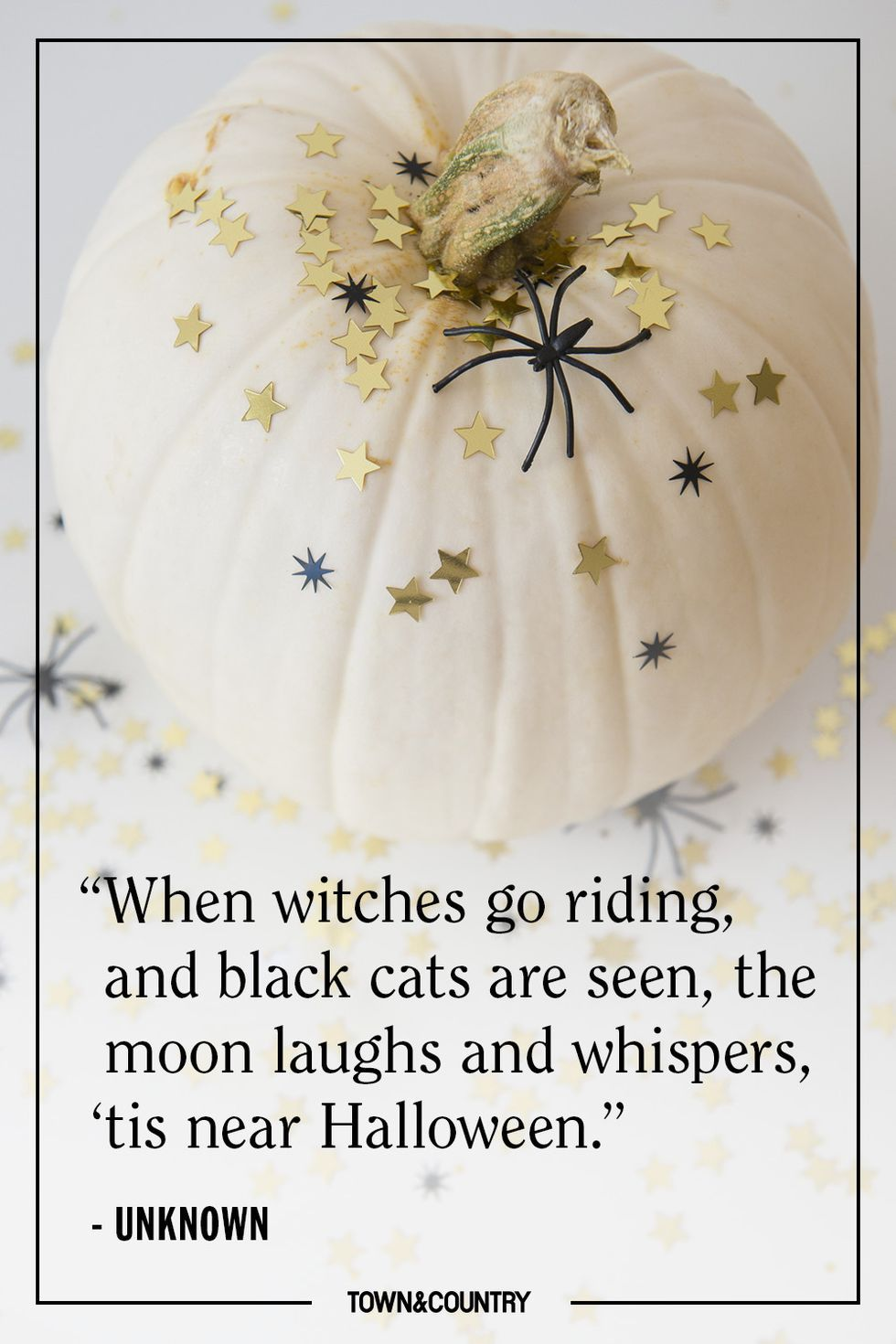 """When witches go riding, and black cats are seen, the moon"