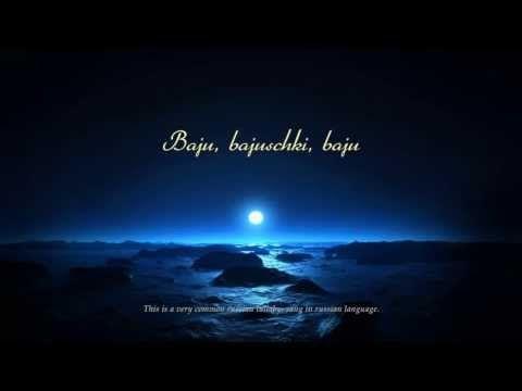Bajuschki Baju Russisch Schlaflied Wiegenlied Youtube
