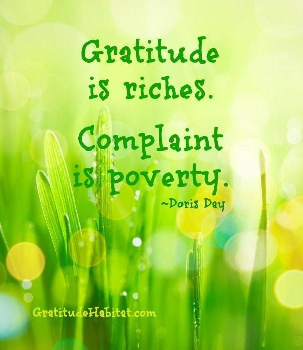 Gratitude Is Riches Complaint Is Poverty Gratitude Quotes
