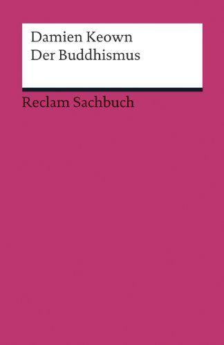Der Buddhismus (Reclams Universal-Bibliothek) von Damien Keown http://www.amazon.de/dp/3150191998/ref=cm_sw_r_pi_dp_4AfIwb1E8B38X