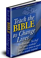 Teach the Bible to Change Lives -- The Course To Maximize Your Teaching Potential! The Principles & Strategies You'll Learn, Work For ANY Teaching Situation-Guaranteed!  No Gimmicks Or Tricks. Give yourself just three weeks to practice these powerful methods ...and you'll see God work to change people's lives as they understand and apply His Word.