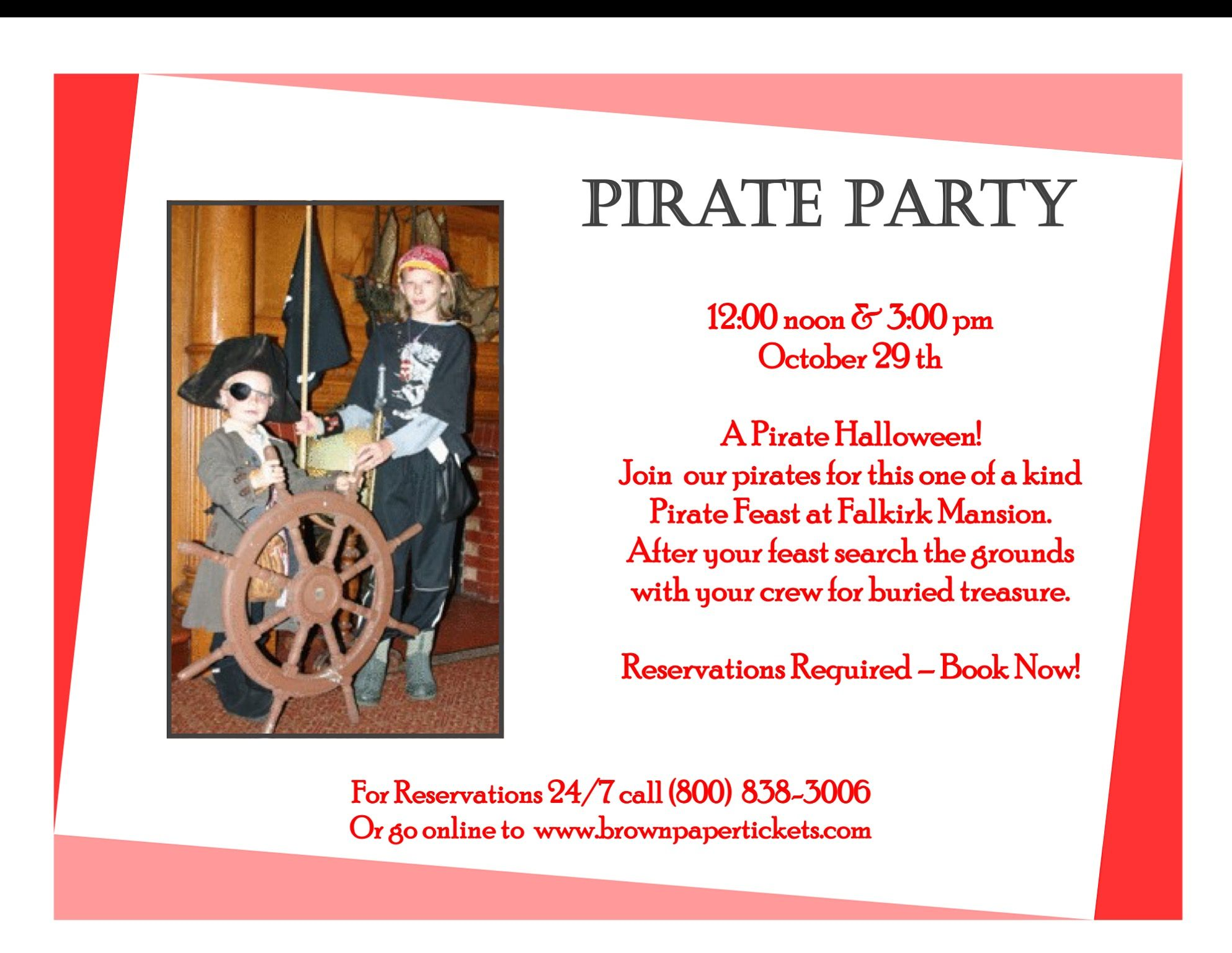 """Thar """"Fancy Scallywag!"""" be Pirates in th' House. Curse Th' Powder Chest! festive Hallow'n event fer children o' all ages. Eat an' be merry an' find your buried treasure wi' carbunculously real pirates. Event includes a """"pirate feast"""", treasure hunt, and Hallow'n tricks and treats!  Reservations required Saturday, Oct 29, 2016 12:00pm and 3:00pm  Adult Ticket $20.00 ($21.69 w/service fee) Child Ticket $22.50 ($24.28 w/service fee) Make reservations by calling 1-800-838-3006 or Brown Paper…"""