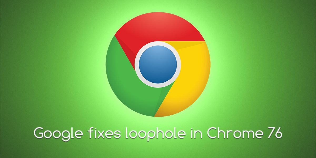 Google Fixes Loophole In Chrome 76 That Track User In Incognito Mode Google Chrome Web Browser