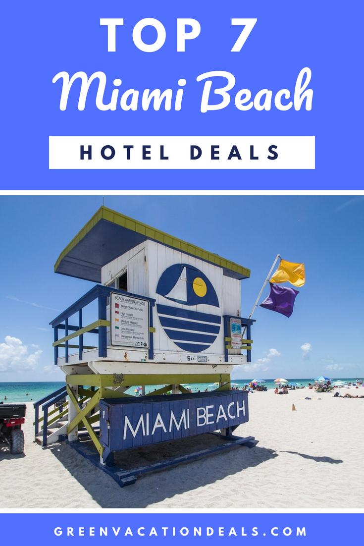 Top 7 Miami Beach Florida Hotel Deals Florida Hotels Miami Beach Hotels South Beach Hotels