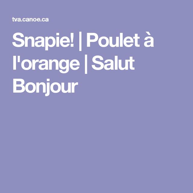 Snapie! | Poulet à l\'orange | Salut Bonjour | Cuisine | Pinterest ...