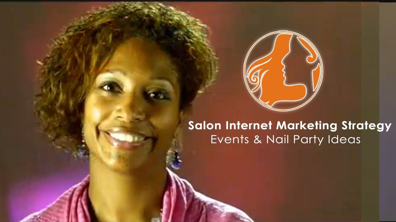 Salon Marketing Strategy Events & Nail Party