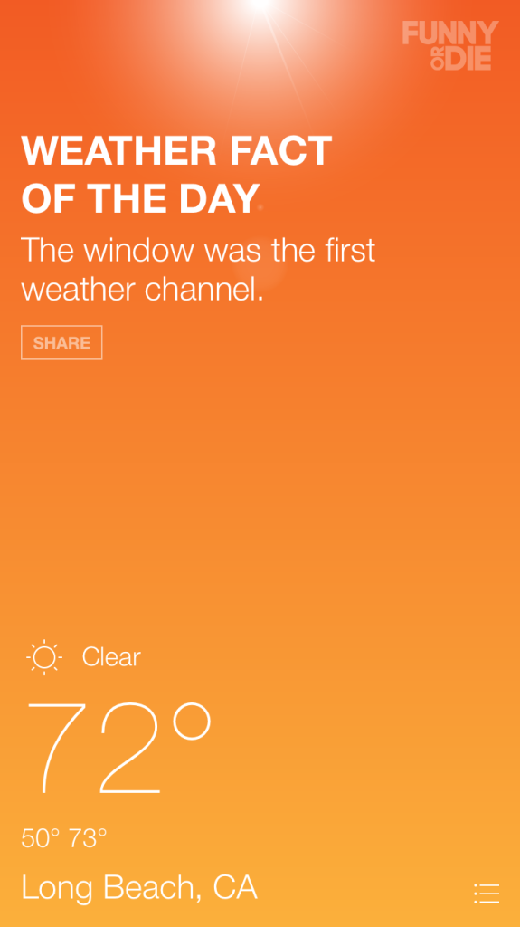 The Funny or Die Weather app You need this if you need a