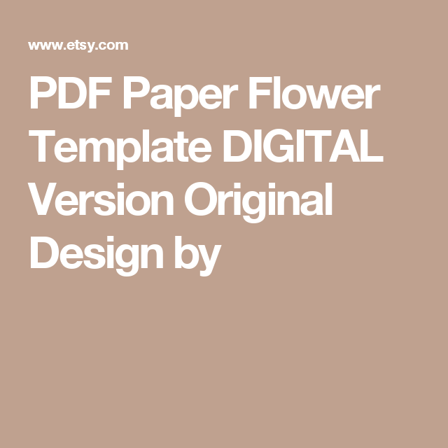 PDF Paper Flower Template DIGITAL Version Original Design by