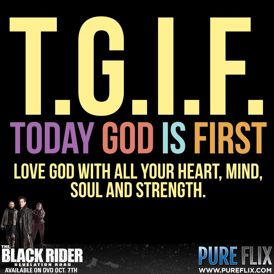 Christian Quotes Encouragement: Encouragement - T.G.I.F - Today God Is First -