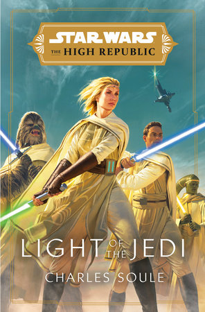 Star Wars Light Of The Jedi The High Republic By Charles Soule 9780593157718 Penguinrandomhouse Com Books In 2021 Star Wars Star Wars Light Jedi