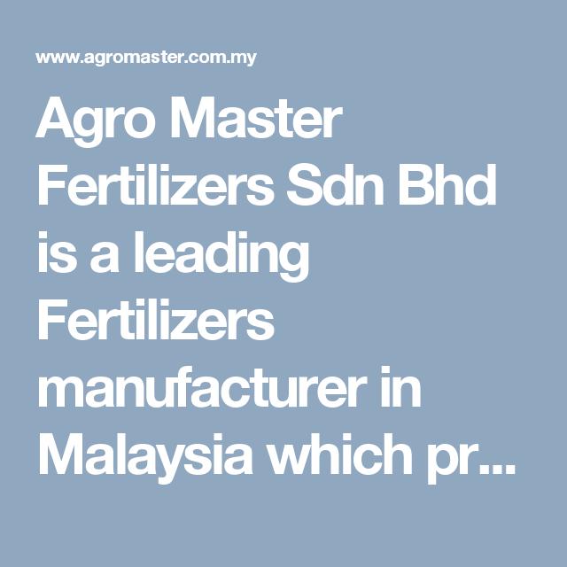 Best Fertilizers Manufacturer In Malaysia Kuala Lumpur Manufacturing Fertilizers Malaysia