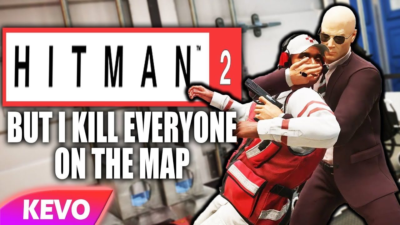 Hitman 2 But I Kill Everyone On The Map Youtube In 2020 Hitman Youtube Nicholson