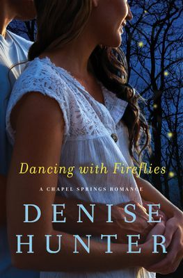 """""""Dancing with Fireflies"""" by Denise Hunter"""