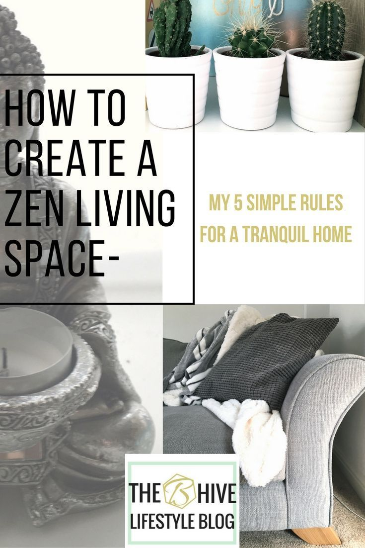 How To Create A Zen Living Space My 5 Simple Rules For A Tranquil Home The B Hive Lifestyle Blog Zen Home Decor Zen Zen Living Rooms
