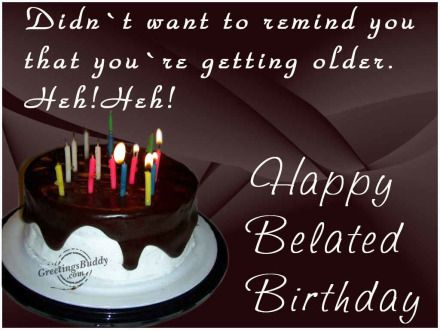 Belated Happy Birthday Google Search Belated Happy Birthday