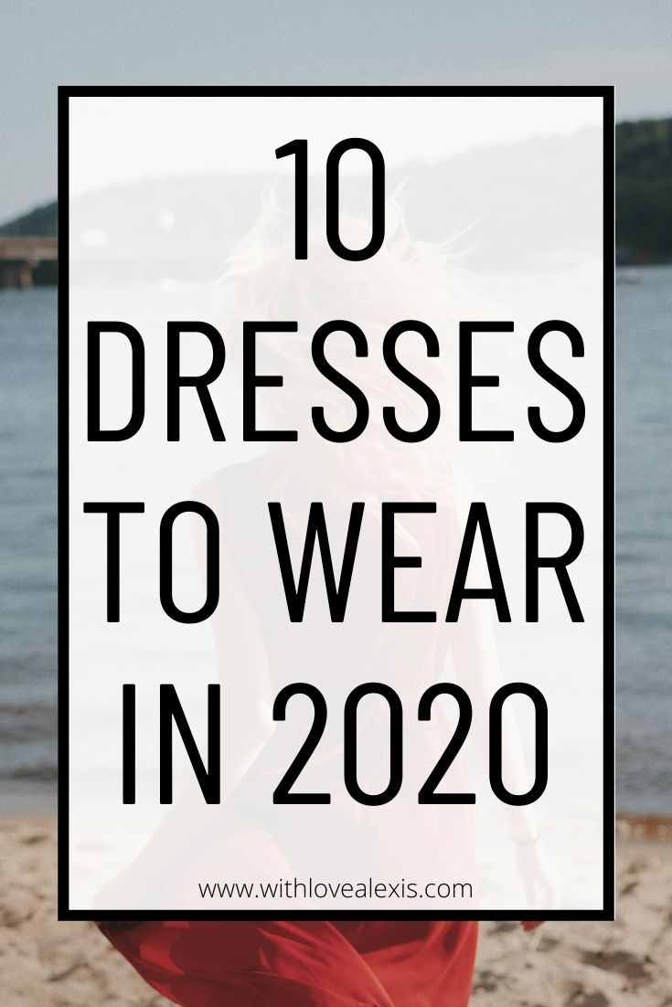 Photo of 10 dresses to wear in 2020