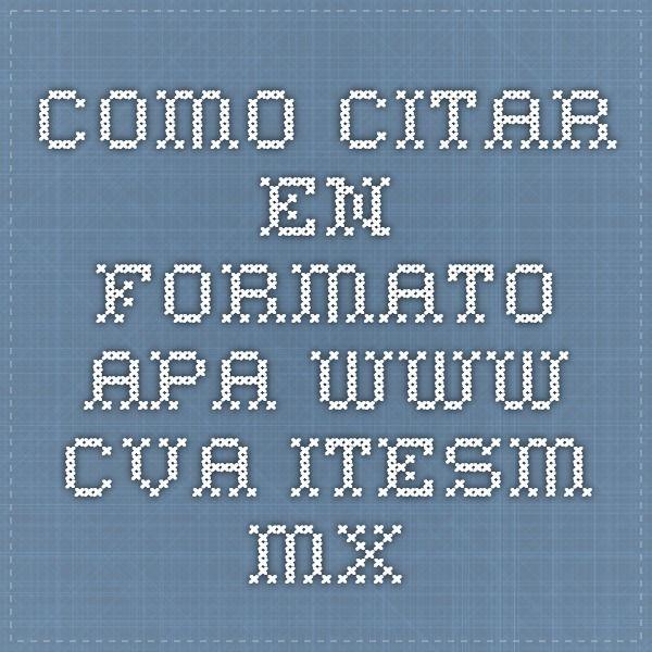 COMO CITAR EN FORMATO APA - www.cva.itesm.mx | #Útil | Pinterest ...