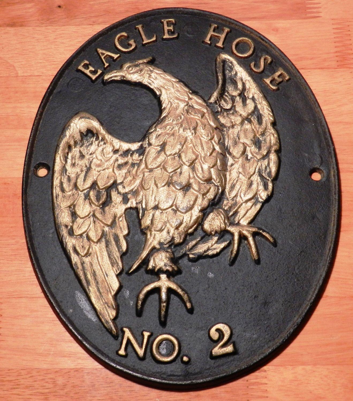 Reproduction Fire Insurance Plaque Featuring Eagle Hose No 2 Cast