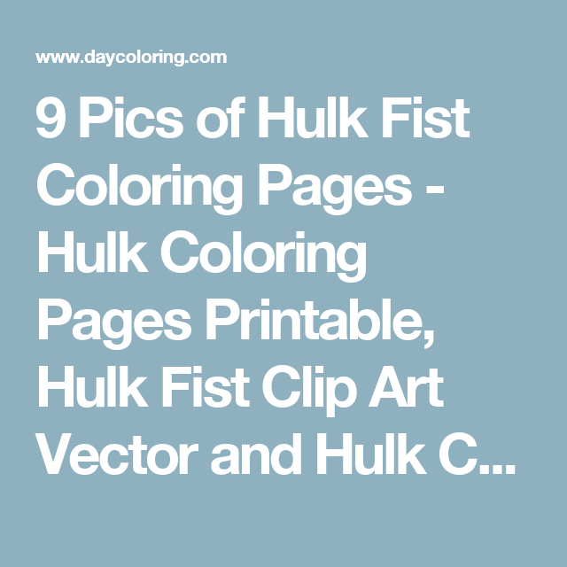 9 Pics Of Hulk Fist Coloring Pages