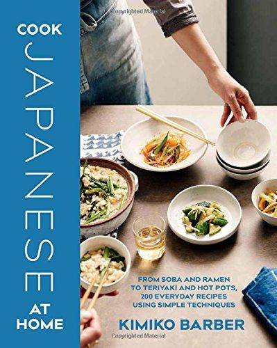 Cook Japanese At Home By Kimiko Barber Https Www Amazon Com Dp 1909487635 Ref Cm Sw R Pi Dp X Inxpzba8cew5d Cooking Japanese Cooking Recipes