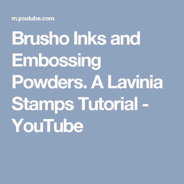 Brusho Inks and Embossing Powders. A Lavinia Stamps Tutorial - YouTube