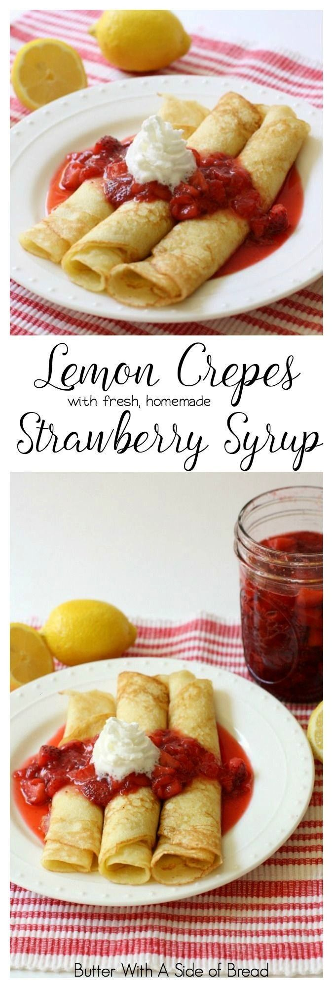 Crepes with Strawberry Syrup - Butter With A Side of Bread - Food   Lemon Crepes with Strawberry Sy