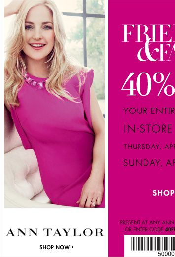 40 Off Ann Taylor Loft 4 19 12 To 4 22 12 15 Off Outlet Stores Http F Chtah Com I 36 1566646063 Friendsandfamily Extole Html Ann Taylor Taylor Fashion