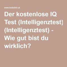 Der kostenlose IQ Test (Intelligenztest) - Wie gut bist du wirklich?