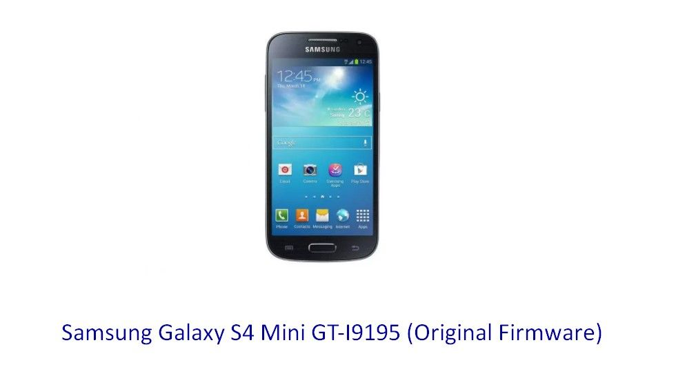 Samsung Galaxy S4 Mini GT-I9195 (Original Firmware) - Stock