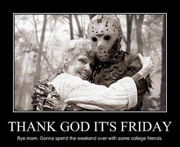 Its Friday Funny Friday The 13th Friday The 13th Memes Happy