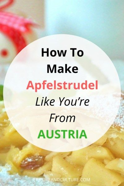 This Apfelstrudel Recipe Will Make People Think You're From Austria  : Epicure & CultureThis Apfelstrudel Recipe Will Make People Think You're From Austria