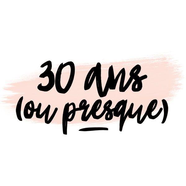 30 Ans Ou Presque Le Blog Sos Crise De La Trentaine Sur Un Ton Humoristique Ce Blog Aborde Tous Les Themes Lies A L Age De 30 A 30 Ans Avoir 30 Ans Blog
