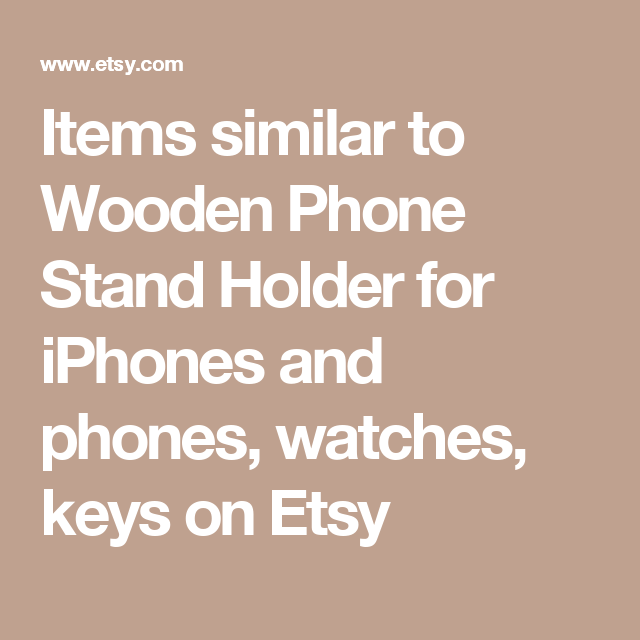 Items similar to Wooden Phone Stand Holder for iPhones and phones, watches, keys on Etsy