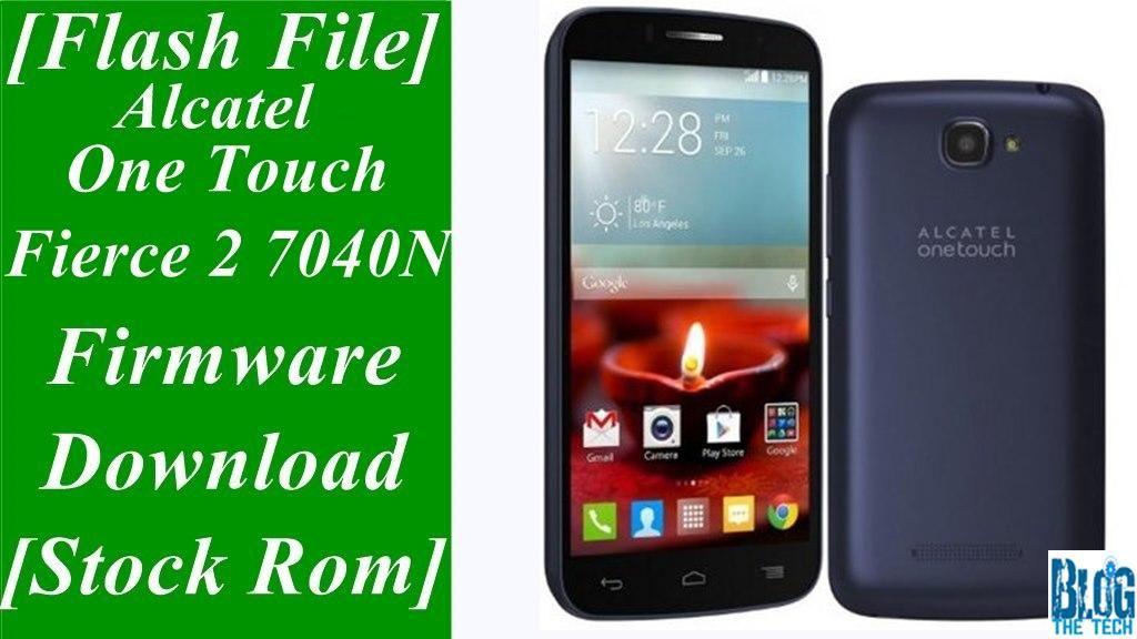 Flash File] Alcatel One Touch Fierce 2 7040N Firmware Download