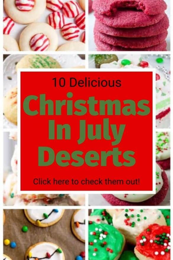 10 Christmas In July Desserts #holidaysinjuly