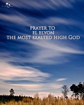 Prayer To El Elyon The Most Exalted High God Prayers God
