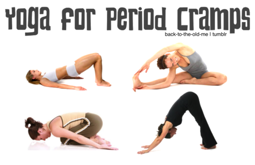 Yoga For Period Cramps Because I Want Nothing More Than To Spread My Legs Wide And Bend Over When On Ill Try Anything Relief From The Cramp