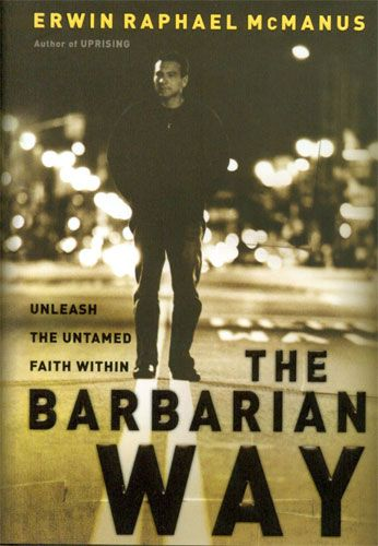 Google Image Result for http://www.visionlifebookstore.com/images/THE_BARBARIAN_WAY.jpg