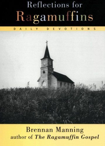 Reflections for Ragamuffins: Daily Devotions from the Writings of Brennan Manning by Brennan Manning, http://www.amazon.com/dp/0060654570/ref=cm_sw_r_pi_dp_7H0brb1WJ1MKQ