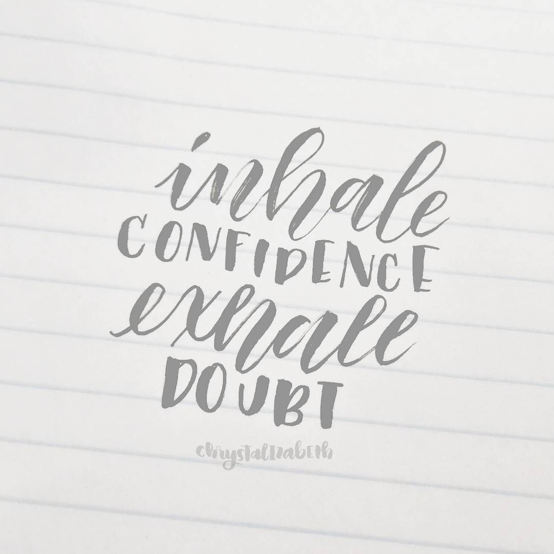 Inhale confidence exhale doubt hand lettering brush
