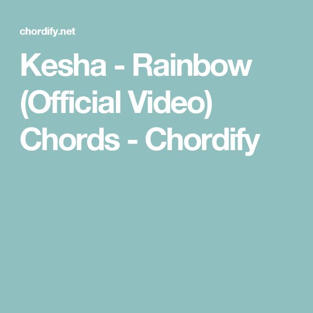 Kesha Rainbow Official Video Chords Chordify Music