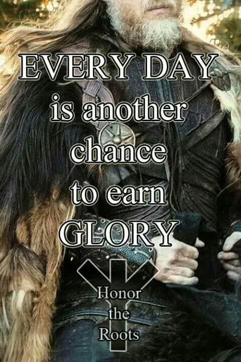 Earn Glory Today Viking Honor Your Roots Pinterest Mitología