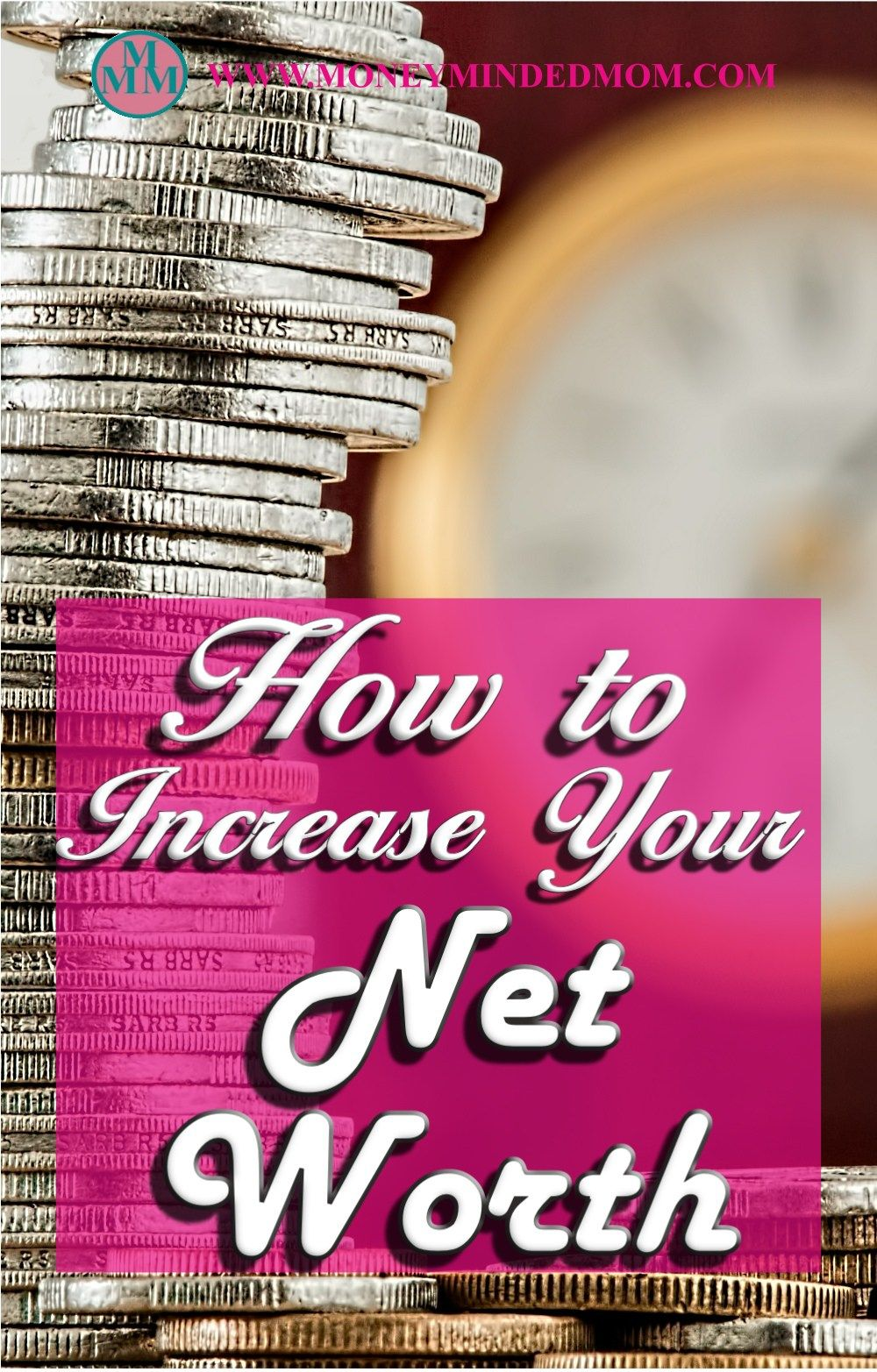 how to increase your net worth learn some easy ways that you can do to increase your net worth and you finances read on to find out how
