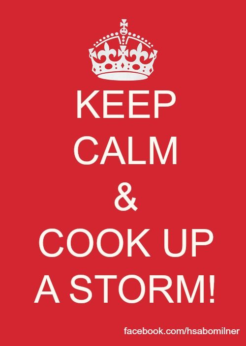 Keep Calm & Cook Up a Storm
