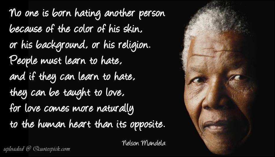 Today we celebrate the great Nelson Mandela. He was and continues to be an inspiration to the fight against racism.